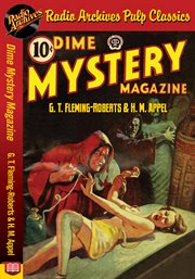 Dime mystery magazine - g. t. fleming-roberts and h. m. appel cover image