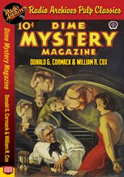 Dime mystery magazine - donald g. cormack and william r. cox cover image