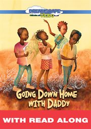 Going Down Home With Daddy (read Along)