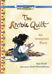 The Arabic quilt : an immigrant story cover image