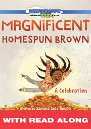 Magnificent homespun brown: a celebration (read along) cover image