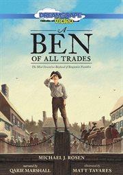A Ben of All Trades: the Most Inventive Boyhood of Benjamin Franklin