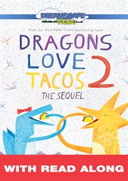 Dragons love tacos 2: the sequel (read along) cover image