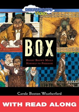 Box: Henry Brown Mails Himself to Freedom (Read Along)