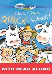 Click, Clack, Quack to School!(Read Along)