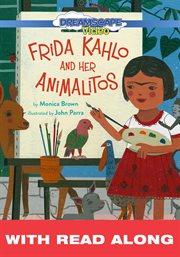 Frida Kahlo and Her Animalitos (Read Along)
