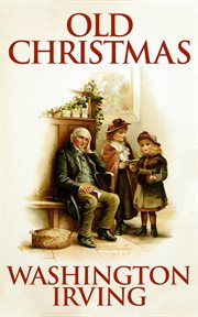 Old Christmas : from the sketch book of Washington Irving cover image