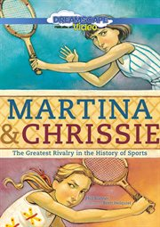 Martina & Chrissie : the greatest rivalry in the history of sports cover image