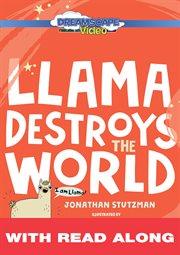 Llama Destroys the World (read-along
