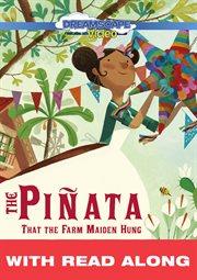The Piñata That the Farm Maiden Hung (Read Along)