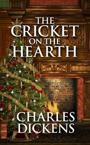 The cricket on the hearth : a fairy tale of home cover image