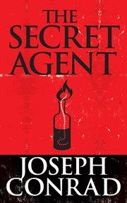 The secret agent : a simple tale cover image