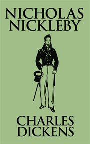 The life and adventures of Nicholas Nickleby cover image
