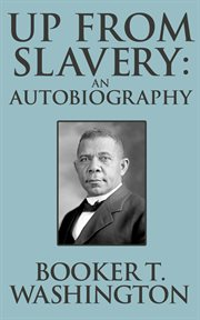 Up from slavery : an autobiography cover image