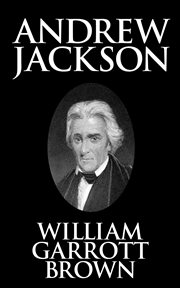 Andrew jackson. The Making of America cover image