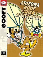 Arizona Goof and the Risky Adventure