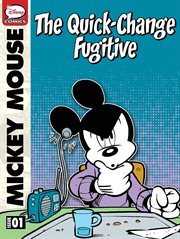 Mickey Mouse: the Quick-change Fugitive