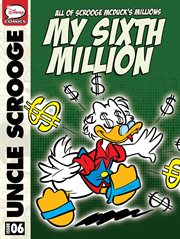 All of Scrooge Mcduck's Millions: My Sixth Million