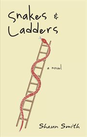 Snakes & Ladders / Shaun Smith