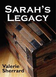 Sarah's Legacy / Valerie Sherrard