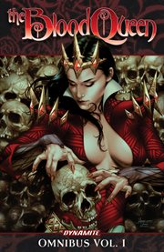 The Blood Queen omnibus. Volume 1, issue 1-6 cover image