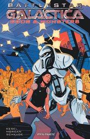Battlestar Galactica: Gods & Monsters. Issue 1-5 cover image