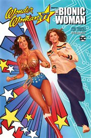 Wonder Woman '77 meets the Bionic Woman. Issue 1-5 cover image