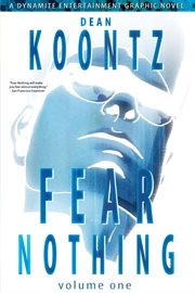 Dean Koontz's fear nothing. Volume 1 cover image
