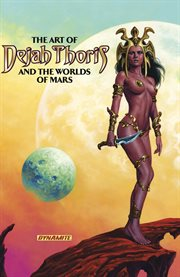 The art of Dejah Thoris and the worlds of Mars cover image