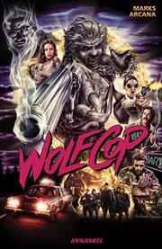 WolfCop. Volume 1, Hog wild cover image