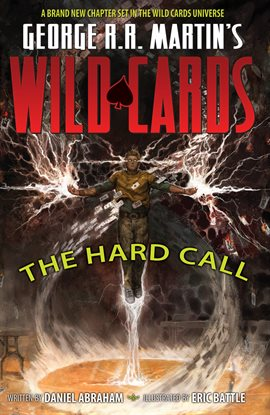 Cover image for George R. R. Martin's Wild Cards: The Hard Call Vol. 1