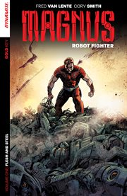 Magnus, robot fighter. Volume 1, issue 0-4, Flesh and steel cover image