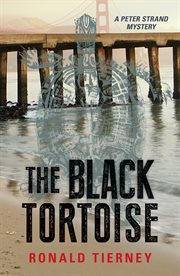 The black tortoise. A Peter Strand Mystery cover image