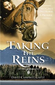 Taking the reins : two girls, one horse, a promise cover image