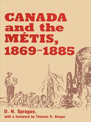 Canada and the Métis, 1869-1885