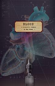 Blood : a scientific romance cover image