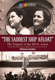 """The saddest ship afloat"" : the tragedy of the MS St. Louis cover image"