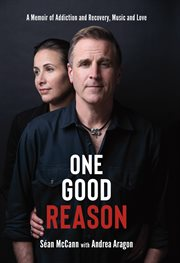 One good reason : a memoir of addiction and recovery, music and love cover image