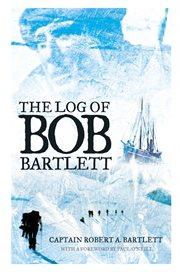The Log of Bob Bartlett