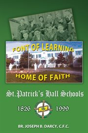 St. Patrick's Hall Schools: 1826 - 1999