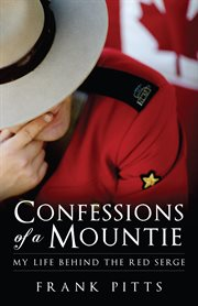 Confessions of A Mountie