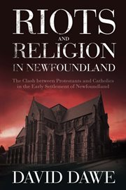 Riots and Religion in Newfoundland