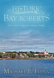 Bay Roberts: not your typical small town cover image