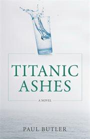 Titanic Ashes