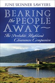 Bearing the people away : the portable Highland Clearances companion cover image