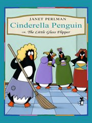 Cinderella Penguin, or, The little glass flipper cover image
