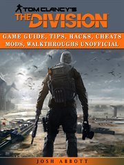 Tom Clancy's The Division : unofficial game guide cover image