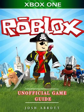Roblox Xbox One Unofficial Game Guide — Kalamazoo Public Library