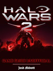 Halo Wars 2 : game guide unofficial cover image