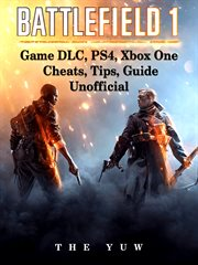 Battlefield 1 game dlc, ps4, xbox one cheats, tips, guide unofficial cover image